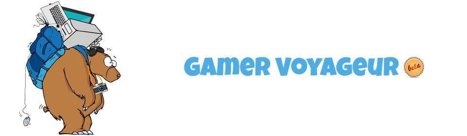 Gamer Voyageur | Blog voyages et jeux vidéo